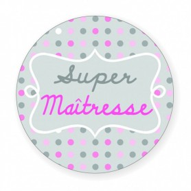 "Badge (56 mm) ""Super maîtresse"""