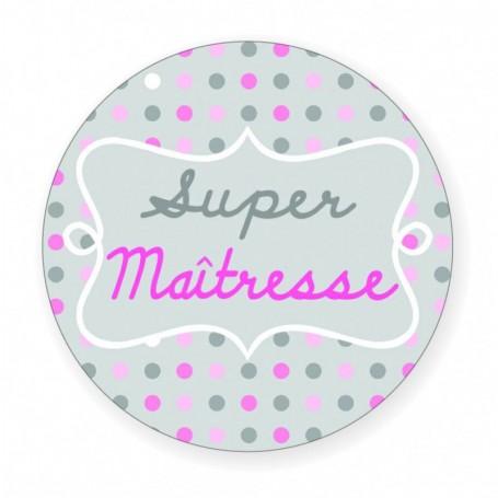 """Badge (56 mm) """"Super maîtresse"""""""
